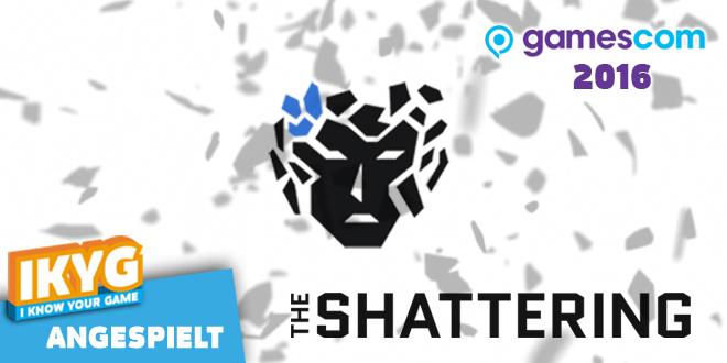 The Shattering-Ansgespielt-Artikelbild