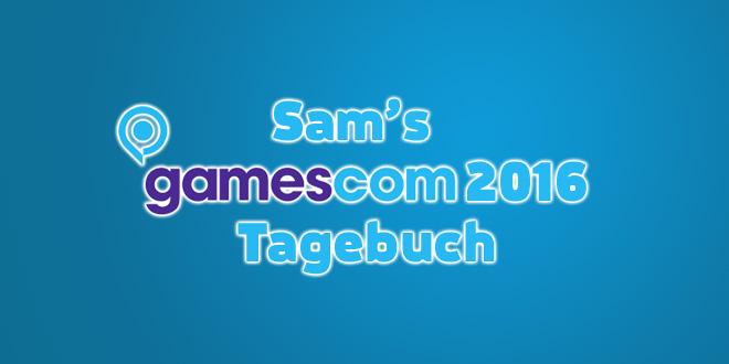 gamescom 2016-Tagebuch