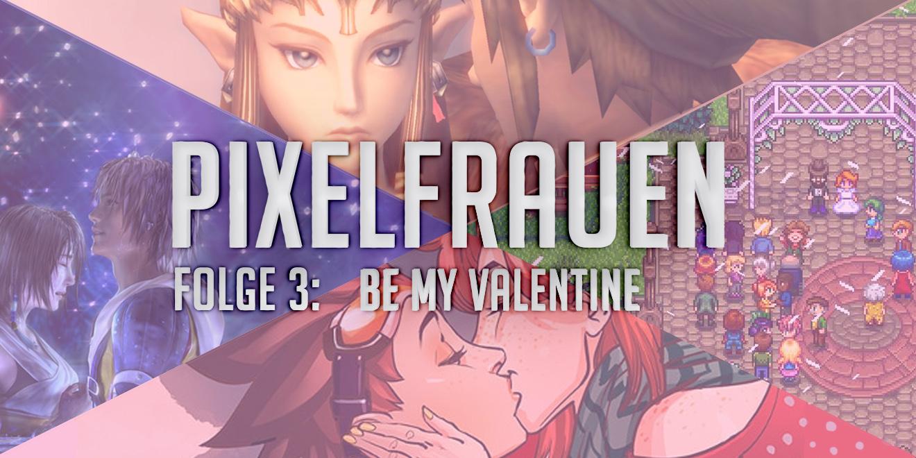 Pixelfrauen Be My Valentine