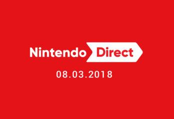 Nintendo Direct 08.03.2018