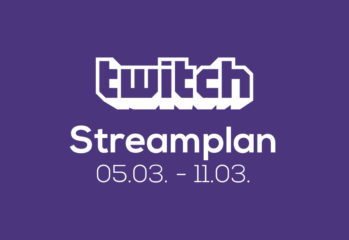 Streamplan der Woche – 05. bis 11. März 2018