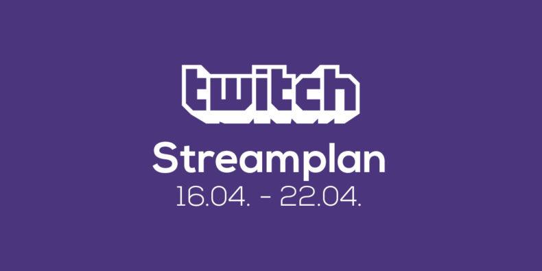 Streamplan der Woche – 16. bis 22. April 2018