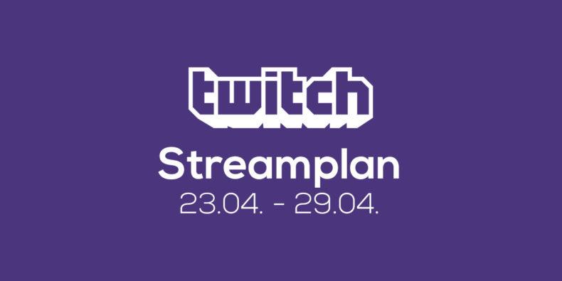 Streamplan der Woche – 23. bis 29. April 2018