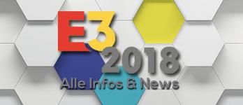 E3 2018 - Alle Infos & News