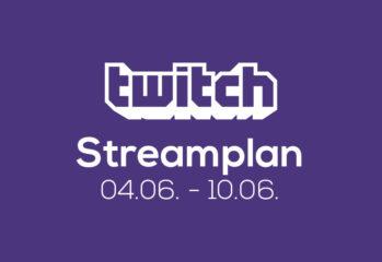 Streamplan der Woche – 4. bis 10. Juni 2018