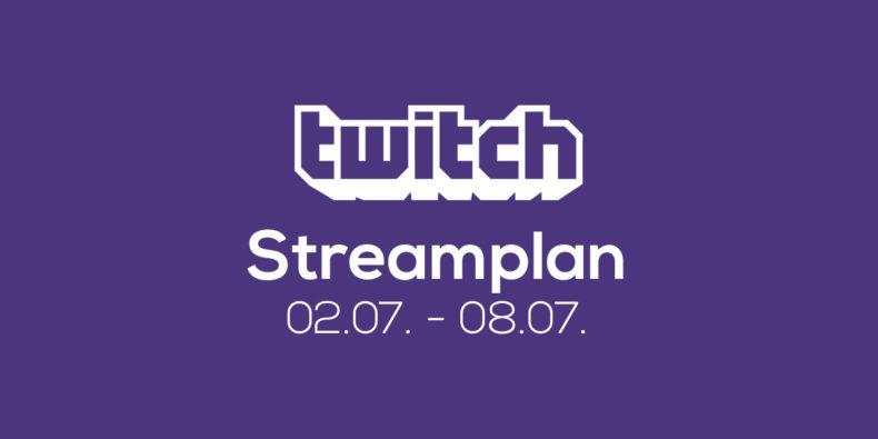 Streamplan der Woche – 2. bis 8. Juli 2018