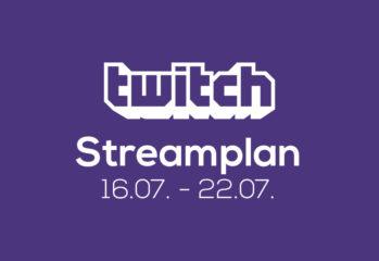 Streamplan der Woche – 16. bis 22. Juli 2018