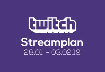 Streamplan der Woche – 28. Januar bis 03. Februar 2019