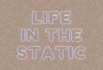 Life in the Static-Artikelbild